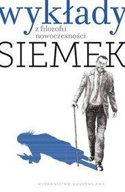 Marek Jan Siemek - Wykłady z filozofii nowoczesności