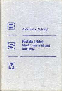 Aleksander Ochocki - Dialektyka i historia