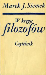 Marek Jan Siemek - W kręgu filozofów