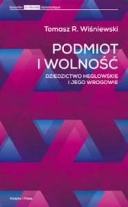 Tomasz Rafał Wiśniewski - Podmiot i Wolność