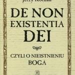 """Ukazała się """"De Non Existentia Dei, czyli o nieistnieniu Boga"""" Jerzego Kochana"""
